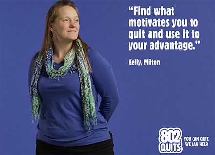 """Quote from Kelly """"Find what motivates you to quit and use it to your advantage."""""""