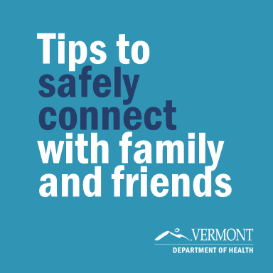 Tips to safely connect with family and friends