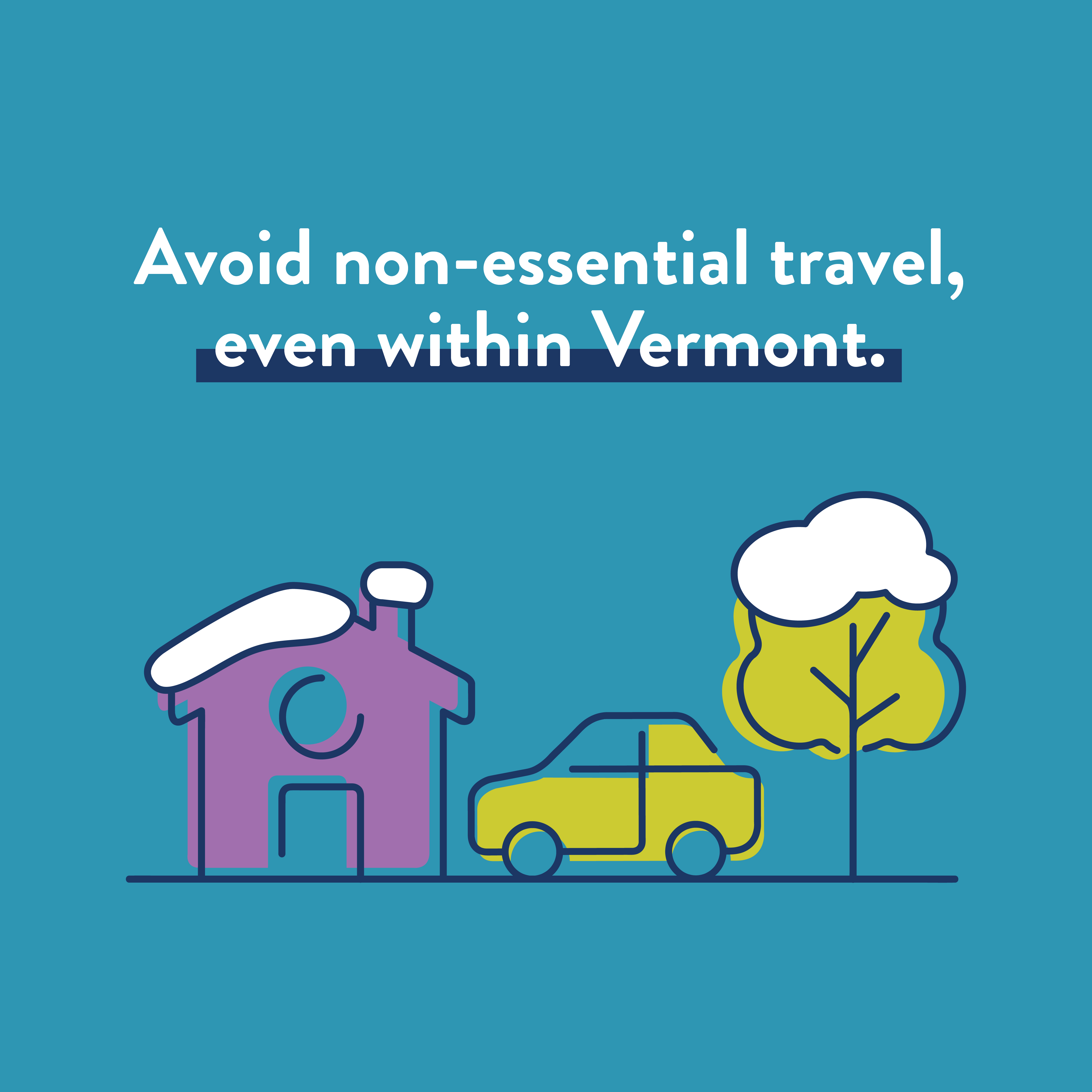 Avoid non-essential travel, even within Vermont.